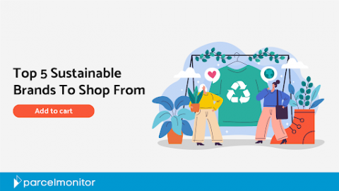 Parcel Monitor - Top 5 Sustainable Brands to Shop From