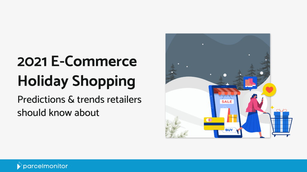 2021 E-Commerce Holiday Shopping Predictions & Trends to Watch