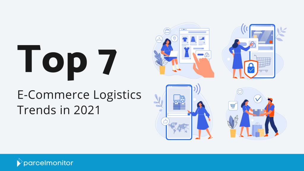 Top E-Commerce Logistics Trends in 2021