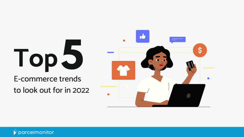 Top 5 E-Commerce Trends for 2022